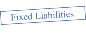 Fixed Liabilities